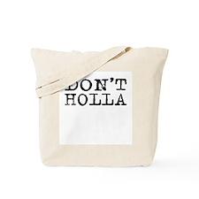Don't Holla Tote Bag