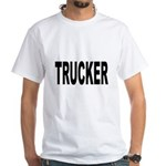 Trucker (Front) White T-Shirt