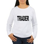 Trader (Front) Women's Long Sleeve T-Shirt