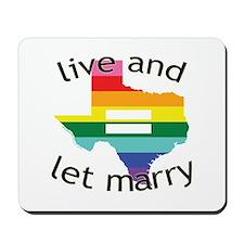 Texas live let marry blk font Mousepad