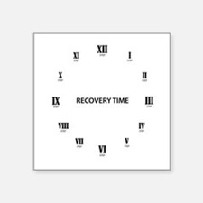 "Recovery Time Square Sticker 3"" x 3"""