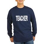 Teacher (Front) Long Sleeve Dark T-Shirt