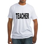 Teacher (Front) Fitted T-Shirt