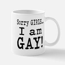 Sorry Girls, I am Gay Mug