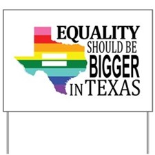 Equality should be bigger in Texas blk font Yard S