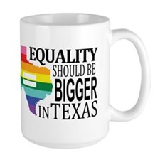 Equality should be bigger in Texas blk font Mugs