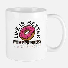 LIFE IS BETTER WITH SPRINKLES Mugs
