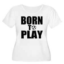 Born to Play T-Shirt