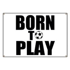 Born to Play Banner
