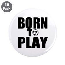 """Born to Play 3.5"""" Button (10 pack)"""