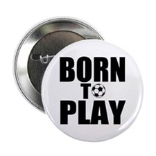 "Born to Play 2.25"" Button"