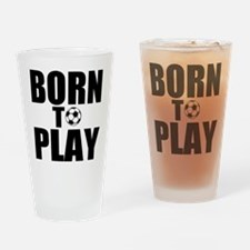 Born to Play Drinking Glass