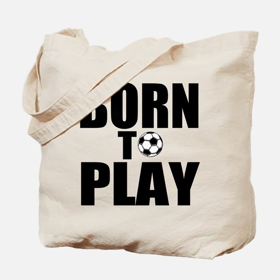 Born to Play Tote Bag