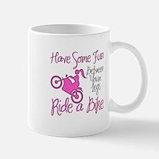 Fun Between Your Legs, Ride A Bike. Mug