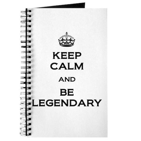 Keep Calm Be Legendary Journal