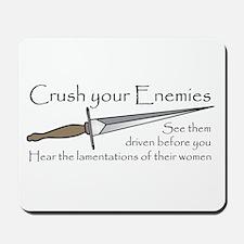 Crush Your Enemies Mousepad