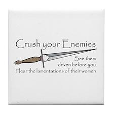 Crush Your Enemies Tile Coaster