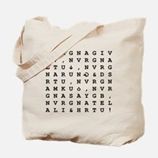 Never Give You Up Tote Bag