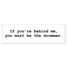 Behind Me (Drummer) Bumper Car Sticker