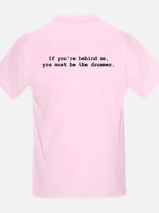 Behind Me (Drummer) T-Shirt