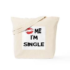 Kiss Me I'm Single Tote Bag