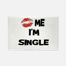 Kiss Me I'm Single Rectangle Magnet