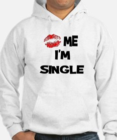 Kiss Me I'm Single Hoodie