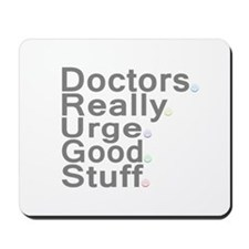 Doctors Really Urge Good Stuff Mousepad