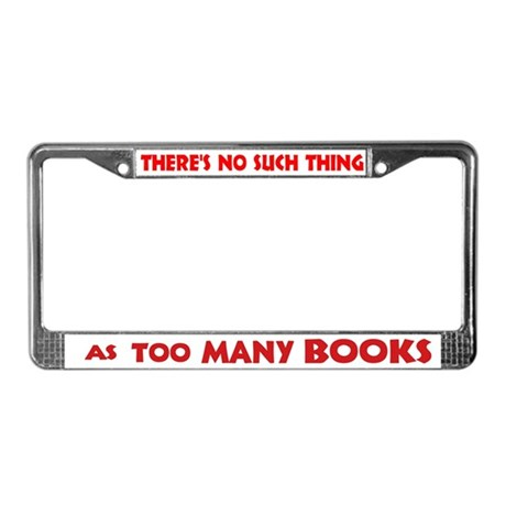 No such thing as too many boo License Plate Frame