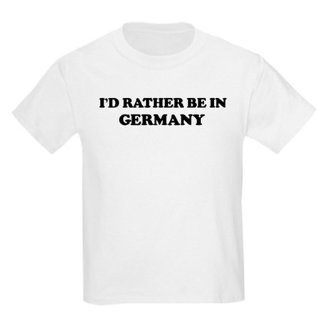 Rather be in GERMANY Kids T-Shirt