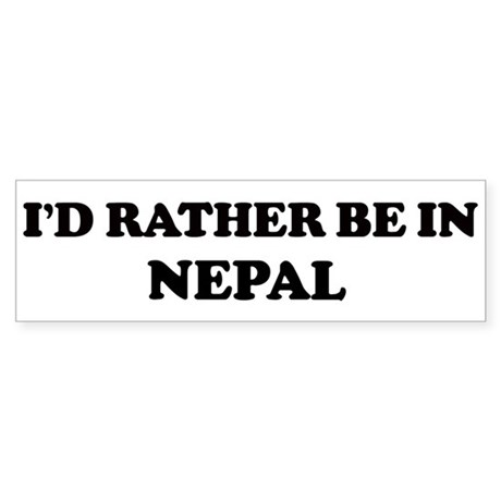 Rather be in NEPAL Bumper Sticker