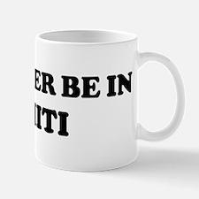 Rather be in TAHITI Mug