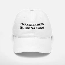 Rather be in BURKINA FASO Baseball Baseball Cap