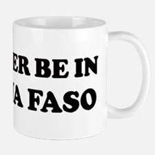 Rather be in BURKINA FASO Mug