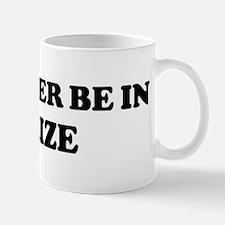 Rather be in BELIZE Mug