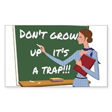 Dont grow up its a trap Decal
