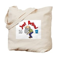 Just Retired. Tote Bag