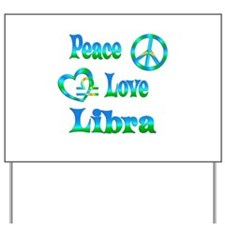 Peace Love Libra Yard Sign