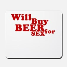 Will buy beer for sex Mousepad