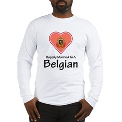 Happily Married Belgian Long Sleeve T-Shirt