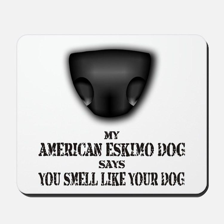 My American Eskimo Dog Says Mousepad