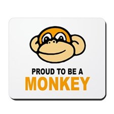 Proud To Be A Monkey Mousepad