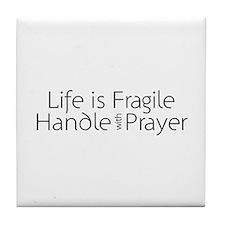 Life is Fragile Tile Coaster