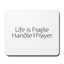 Life is Fragile Mousepad
