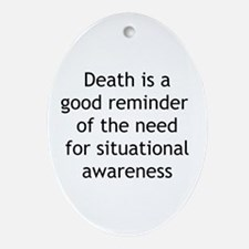Situational Awareness Oval Ornament