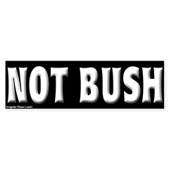 Black Not Bush Bumper Bumper Sticker