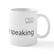 Grissom is Speaking Mug