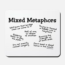 Mixed Metaphors Mousepad