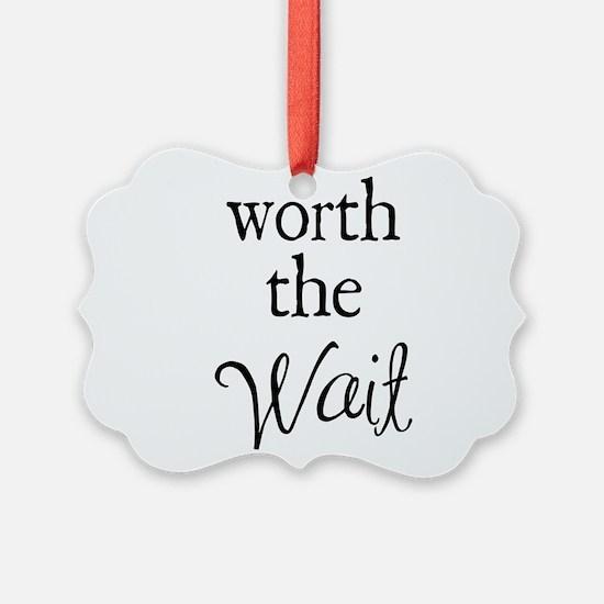 Worth the Wai Ornament