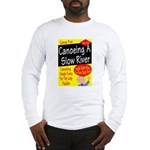 Canoe A Slow River Cover Long Sleeve T-Shirt